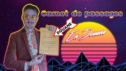 CARNET DE PASSAGES EN DOUANE #VANLIFE CPD