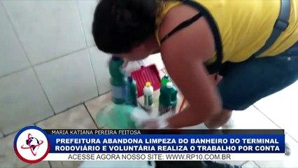 Voluntária assume limpeza dos banheiros do terminal após descaso da prefeitura de Araçatuba (SP)
