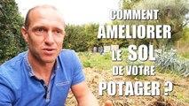 HEBDO POTAGER #14 - Comment améliorer le sol du potager ?