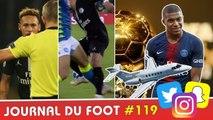 Neymar et le PSG furieux contre l'arbitre, Football Leaks : les folles exigences du clan Mbappé !