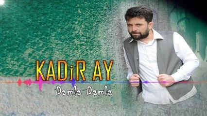 Kadir AY - Damla Damla 2018 YENİİ - (Official Audıo)