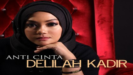 Delilah Kadir - Anti Cinta Official Music Video