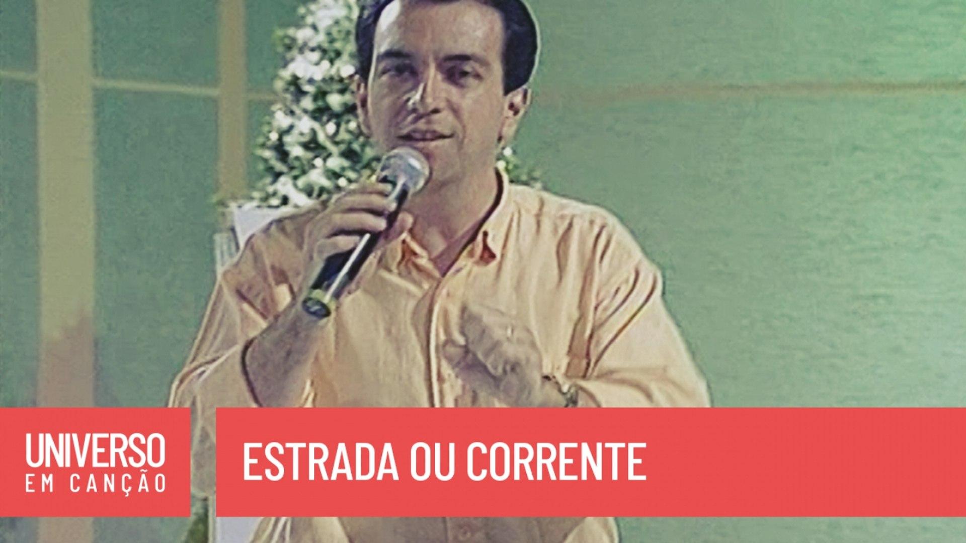 Padre Reginaldo Carreira - Estrada ou corrente - (Universo em Canção)
