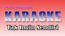 Nella Kharisma - Tak Ingin Sendiri (Karaoke) - Nella Kharisma