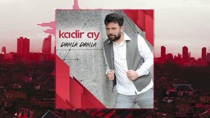 Kadir Ay - Damla Damla - (Official Audıo)