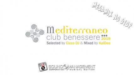 Selected Cicco Dj Mixed KalDee - MEDITERRANEO CLUB BENESSERE 2019 - MEGAMIX NOSTOP
