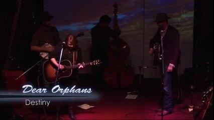Dear Orphans - Destiny - Live