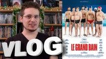 Vlog #578 - Le Grand Bain