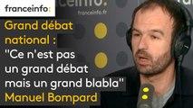 """Grand débat national : """"Ce n'est pas un grand débat mais un grand blabla"""", estime Manuel Bompard, directeur de la campagne des élections européennes à La France insoumise"""