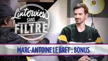 Marc-Antoine Le Bret : son improvisation hilarante dans L'interview sans filtre