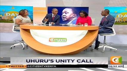 DAY BREAK | Uhuru's Unity Call