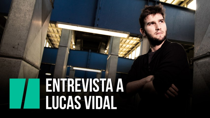 Entrevista a Lucas Vidal