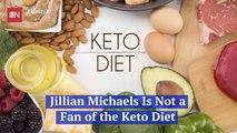 Why Jillian Michaels Is Against The Keto Diet