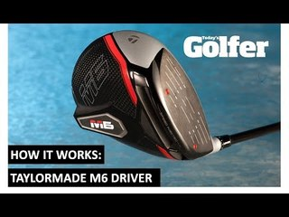 HOW IT WORKS: TaylorMade M6 Driver
