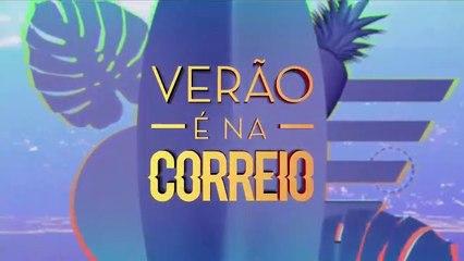 Verão é na Correio - 12/01/2019 - Parte 4