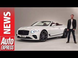 New 2019 Bentley Continental GT - take a look around Bentley's new £175k soft-top