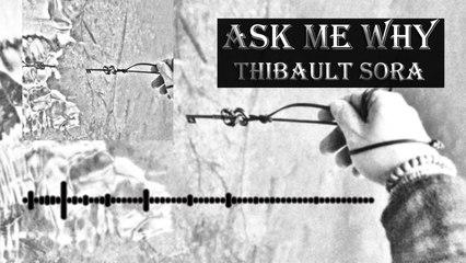Thibault Sora - Ask Me Why