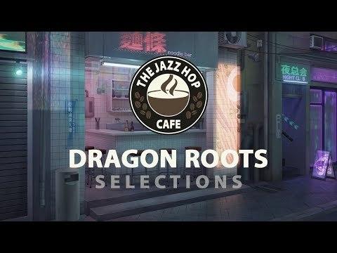 dragon roots selections ► lofi ' jazz hop ' chill beats