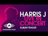 Harris J Live In Concert Album Trailer