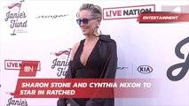 Sharon Stone And Cynthia Nixon To Headline New Netflix Series 'Ratched'