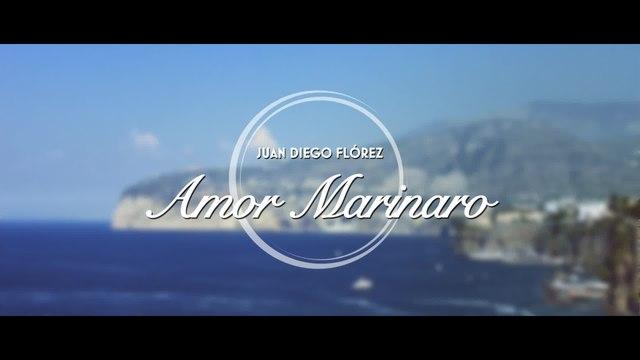 Juan Diego Flórez - Amor Marinaro (Me voglio fa' 'na casa)