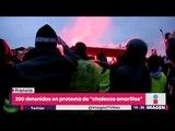 Protestas violentas de chalecos amarillos en Francia; hay 200 detenidos | Noticias con Yuriria
