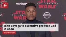 John Boyega Is Executive Producer For 'God Is Good'