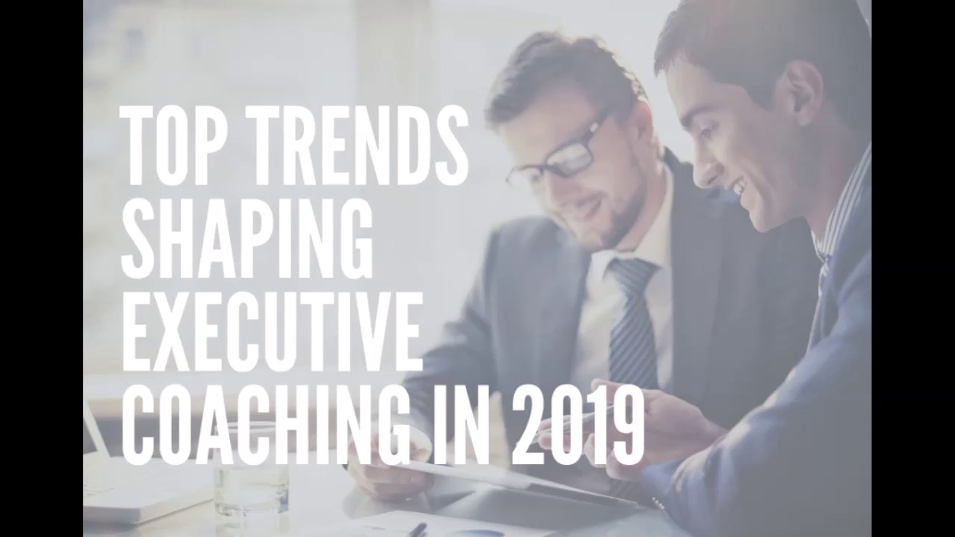 Top Trends Shaping Executive Coaching in 2019