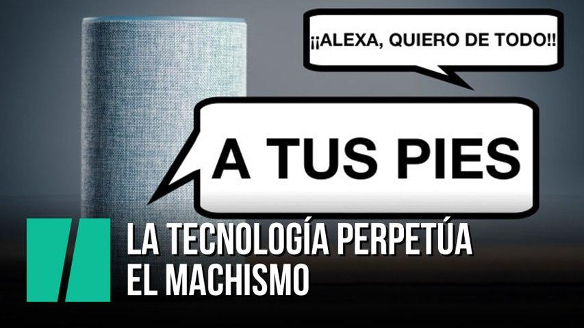La tecnología perpetúa el machismo