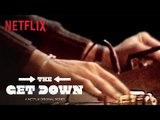 The Get Down | A Netflix Original Series From Baz Luhrmann | Netflix