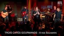 Trois Cafés Gourmands - A nos Souvenirs (Live) - Le Grand Studio RTL