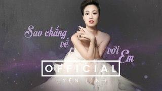 Sao Chẳng Về Với Em (Lyrics Video) | Uyên Linh