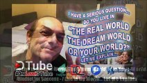 Do You Live in the Real World, The Dream World or in Your World? Mindset for Success - I Live in My World