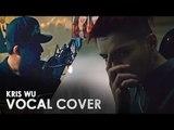 吴亦凡 KRIS WU - JUICE [ VOCAL COVER ] #kpella