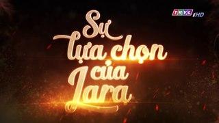 Su Lua Chon Cua Lara Tap 117 Long Tieng THVL 21 01 2019