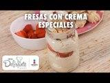 Receta fresas con crema   Cómo hacer fresas con crema   Cocina Delirante