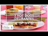 3 Hot Dogs Delirantes   Cocina Delirante