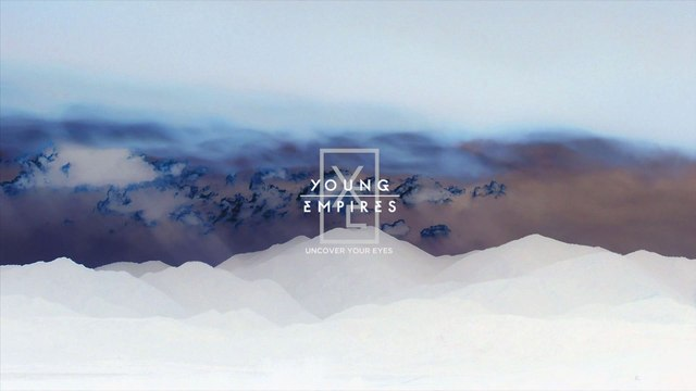 Young Empires - Uncover Your Eyes