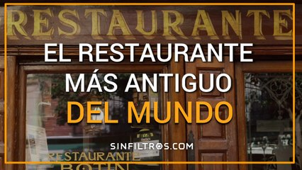 El restaurante más antiguo del mundo | SinFiltros.com