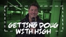 Getting Doug With High's Doug Benson Talks About His Weirdest Cannabis Moments