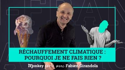Pourquoi sommes-nous inactifs face au réchauffement climatique ? #MonkeyParleAvec Fabien Girandola