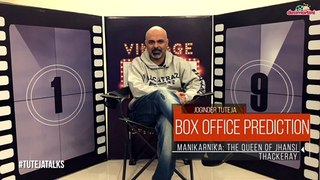 Box Office Prediction | Manikarnika: The Queen of Jhansi & Thackeray |