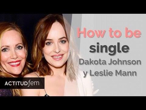 How to be single: Dakota Johnson y Leslie Mann | Entrevista a Dakota Johnson | ActitudFEM