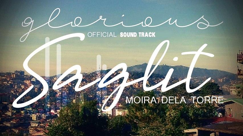Moira Dela Torre - Saglit | Glorious OST (Audio)