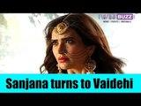 Sanjana to disguise as Vaidehi