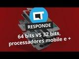 64 bits x 32 bits, processadores mobile e + [CT Responde]