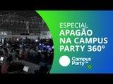Apagão na Campus Party Brasil! [Especial | 360º | Campus Party 2016]