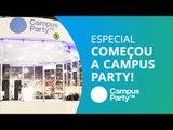 Começou a Campus Party Brasil! #cpbr10