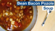 Bean And Bacon Soup With Pozole Recipe