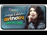 Shreya Ghoshal Birthday Special ,  Shreya Ghoshal Super Hit Songs ,  Shreya Ghoshal Tamil Hits ,